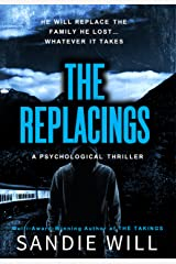 The Replacings: An edge-of-your-seat psychological thriller Kindle Edition