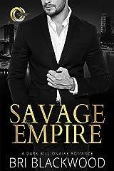 Savage Empire: An Enemies to Lovers Dark Billionaire Romance (Broken Cross Book 1) Kindle Edition