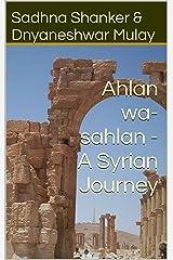Ahlan wa-sahlan - A Syrian Journey Kindle Edition