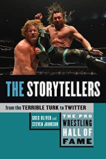 The Pro Wrestling Hall of Fame: The Storytellers (From the Terrible Turk to Twitter)