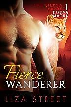 Fierce Wanderer (Fierce Mates: Sierra Pride Book 1)