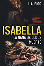 ISABELLA: LA NANA DE DULCE MUERTE