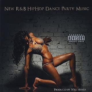 New R&B Hip Hop Dance Party Music [Explicit]