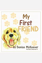 My First Friend: Your First Dog (My Book Collection 1) Kindle Edition