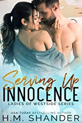 Serving Up Innocence: An Opposites Attract Romance (Ladies of Westside Book 1) Kindle Edition