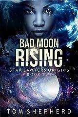 Bad Moon Rising (Star Lawyers Origins Book 2) Kindle Edition