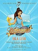 Princesa Mariana Y La Isla Lixo: Princess Mariana & Lixo Island Bilingual Edition (Guardian Princesses) (Spanish Edition)
