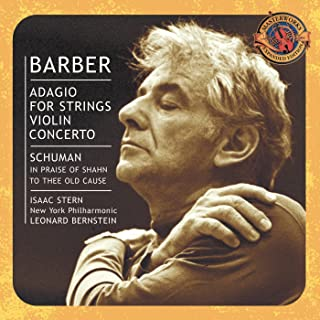 Barber: Adagio for Strings & Violin Concerto - Schuman: In Praise of Shahn & To Thee Old Cause