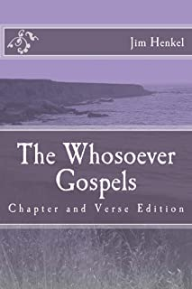 The Whosoever Gospels: Chapter and Verse Edition