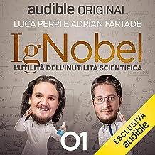 La scienza è passione: IgNobel - L'utilità dell'inutilità scientifica 1