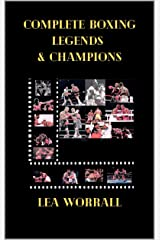 Complete Boxing Legends & Champions (A Journey Through Boxing Book 3) Kindle Edition