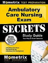 Ambulatory Care Nursing Exam Secrets Study Guide: Ambulatory Care Nurse Test Review for the Ambulatory Care Nursing Exam