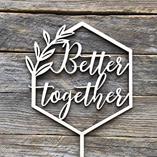 HappyPlywood Better Together Cake Topper Wooden Wedding Party Cake Decorations (Unpainted)