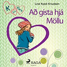 Að gista hjá Möllu: K fyrir Klara 4