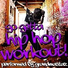 Go Getta Hip Hop Workout!