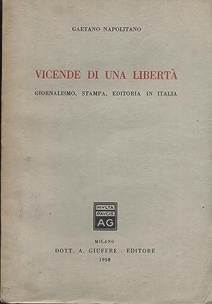 Vicende Di Una Liberta Di Gaetano Napolitano Ed. 1958 Giuffrè - B03