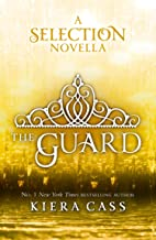 The Guard (The Selection Novellas, Book 2) (The Selection Series)