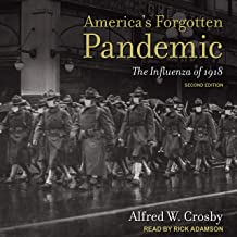 America's Forgotten Pandemic (Second Edition): The Influenza of 1918