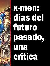 X-men: días del futuro pasado, una crítica (Spanish Edition)
