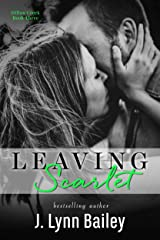 Leaving Scarlet (The Dillon Creek Series Book 3) Kindle Edition
