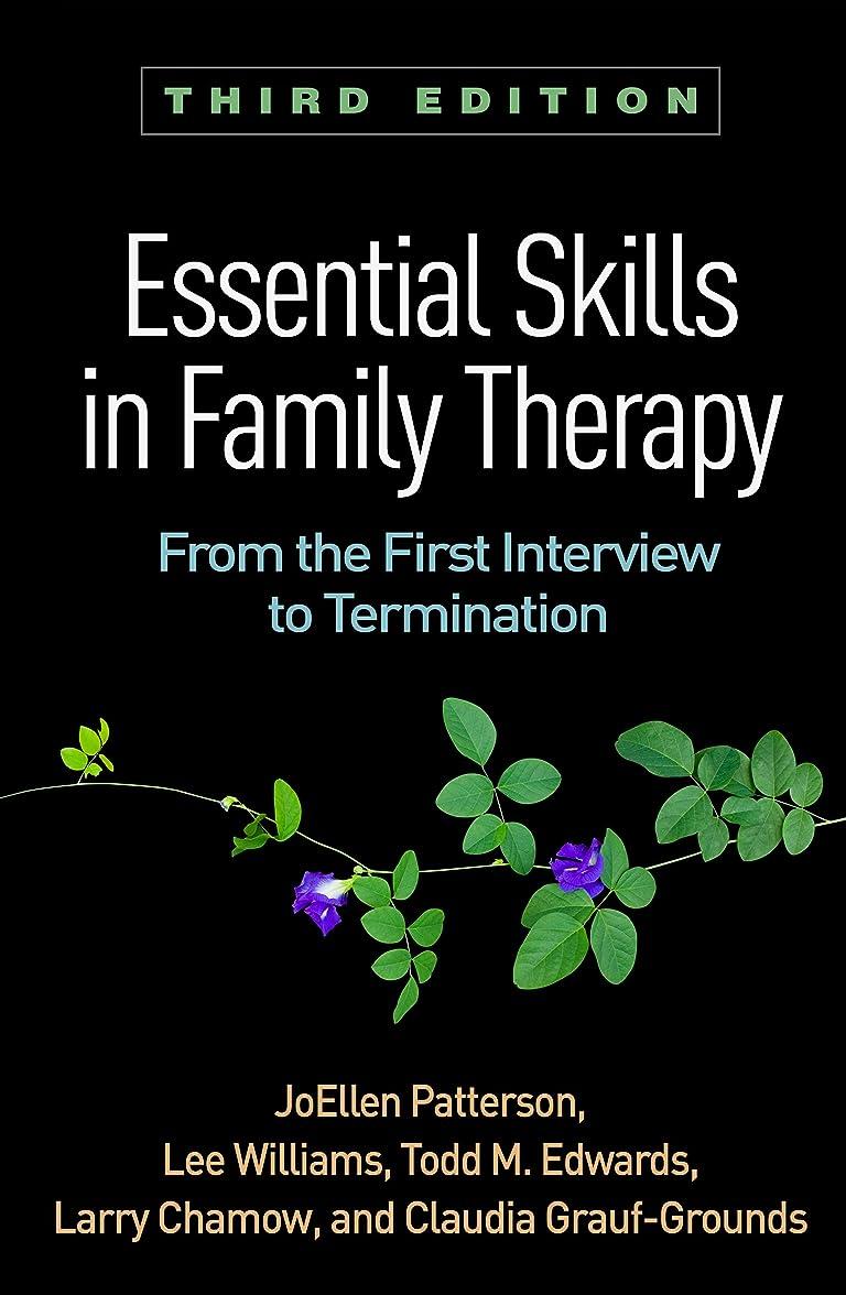 法王負焦げEssential Skills in Family Therapy, Third Edition: From the First Interview to Termination (English Edition)