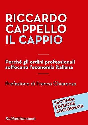 Il cappio: Perché gli ordini professionali soffocano leconomia italiana