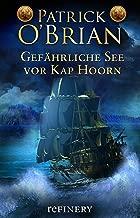 Gefährliche See vor Kap Horn (Die Jack-Aubrey-Serie 16) (German Edition)