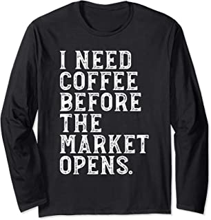 Coffee Lover Stock Market Futures Options Trading Gift  Long Sleeve T-Shirt