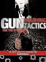 Gun Disarming Tactics For The Streets
