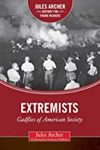 Extremists: Gadflies of American Society (Jules Archer History for Young Readers)