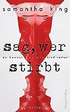 Sag, wer stirbt: Thriller (German Edition)