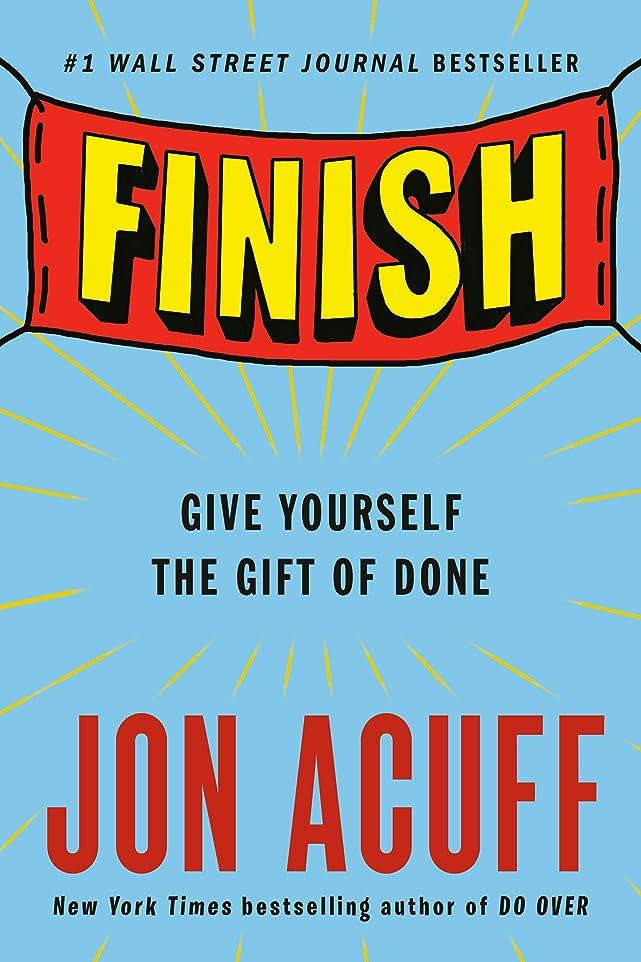 代表する重くする混合Finish: Give Yourself the Gift of Done (English Edition)