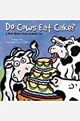 Do Cows Eat Cake? (Animals All Around) Kindle Edition