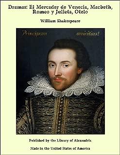 Dramas: El Mercader de Venecia, Macbeth, Romeo y Julieta, Otelo (Spanish Edition)