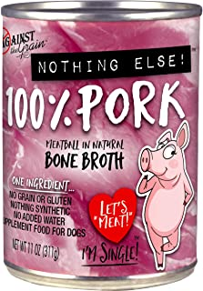 Against the Grain Nothing Else - One Ingredient: Pork - 12, 11 oz Cans