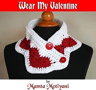 Wear My Valentine | Crochet Neck Wamer Pattern: A Unique Heart Design Collar For Stylish Women & Fashionable Girls