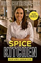 Spice Kitchen: Healthy LatinXand Caribbean Cuisine