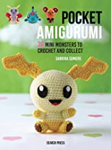 Pocket Amigurumi: 20 Mini Monsters to Crochet and Collect