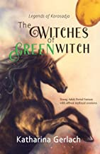 The Witches of Greenwitch: YA Portal Fantasy with offbeat mythical creatures