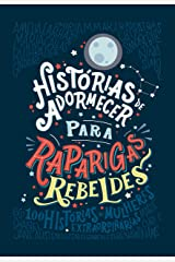 Histórias de adormecer para raparigas rebeldes (Raparigas Rebeldes) (Portuguese Edition) Kindle Edition