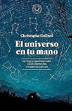 El universo en tu mano / The Universe in Your Hand: Un viaje extraordinario a los límites del tiempo y el espacio / A Journey Through Space, Time, and Beyond
