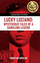 Lucky Luciano: Mysterious Tales of a Gangland Legend (Gangland Mysteries)