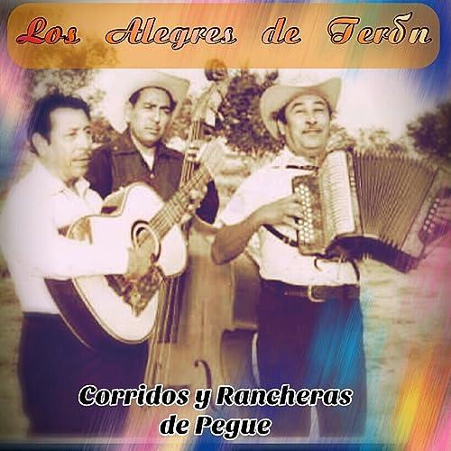 Corridos y Rancheras de Pegue by Los Alegres De Terán on Amazon Music - Amazon.com