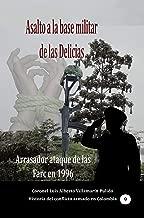 Asalto a la base militar de las Delicias  : Arrasador ataque de las Farc en 1996 (Historia del conflicto colombiano nº 9) (Spanish Edition)
