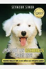 ¿Por qué los cachorros hacen eso? (Why Do Pets?) (Spanish Edition) Kindle Edition