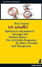 Ich schaffs!: Spielerisch und praktisch Lösungen mit Kindern finden – Das 15-Schritte-Programm für Eltern, Erzieher und Th...