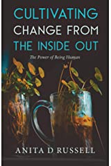 Cultivating Change from the Inside Out: The Power of Being Human Kindle Edition