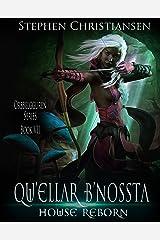 Qu'ellar B'Nossta: House Rebirth (Orbbelgguren Book 7) Kindle Edition