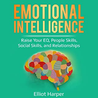 Emotional Intelligence: Raise Your EQ, People Skills, Social Skills, and Relationships: EI, Book 1