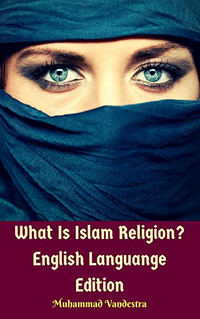 What Is Islam Religion? English Languange Edition (English Edition)